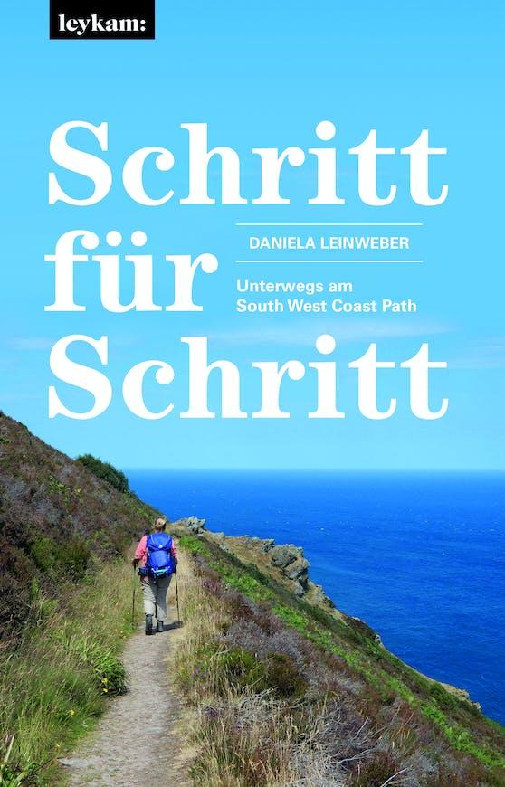 """""""Schritt für Schritt - Unterwegs am South West Coast Path"""", erschienen im Leykam-Verlag, 317 Seiten, 21 Euro. Ein Teil des Erlöses kommt den Jugendlichen der Fremdunterbingungseinrichtung, die sie leitet, zugute."""