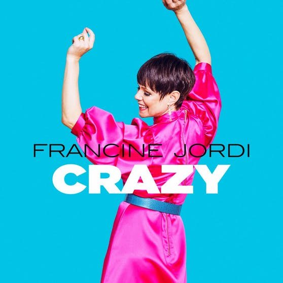 """So """"crazy"""" wie auf ihrer gleichnamigen Single treibt es Francine Jordi privat gar nicht."""