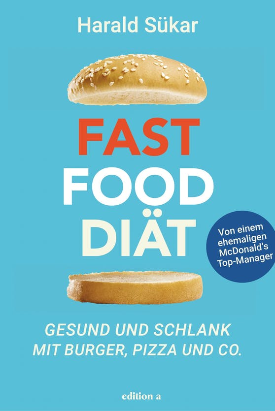"""""""Fast Food Diät – Gesund und schlank mit Burger, Pizza und Co."""" vonHarald Sükar, erschienen bei edition a, 20 Euro."""