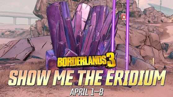 "Das ""Borderlands 3 Show Me the Eridium""-Mini-Event kehrt zurück."